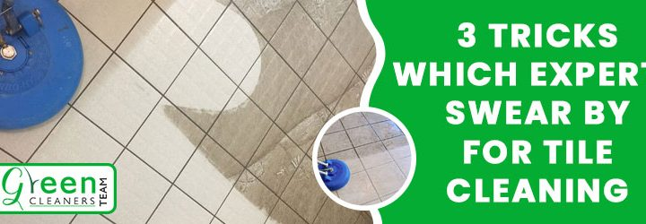 3 Tricks Which Experts Swear By for Tile Cleaning